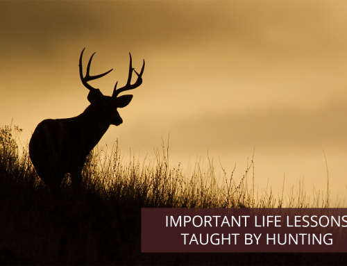 Important Life Lessons Taught by Hunting