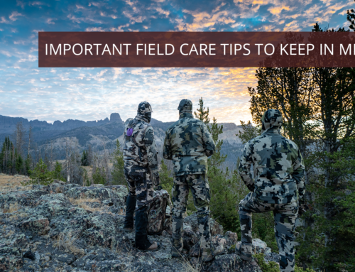 Important Field Care Tips to Keep in Mind